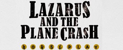 Lazarus and the Plane Crash Album Horesplay